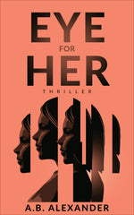 Eye For Her: A gripping must-read thriller