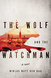 The Wolf and the Watchman by Niklas Matt och Dag