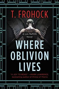 Where Oblivion Lies by T. Frohock