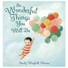 The Wonderful Things You Will Be (3-7yrs)