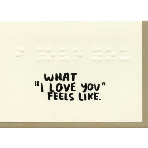 What I Love You Feels Like Card -Love