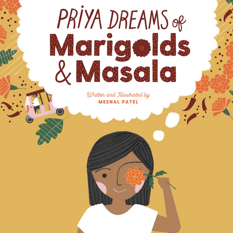 Priya Dreams of Marigolds and Masala (4-8yrs)