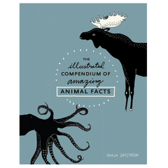 The Illustrated Compendium of Amazing Animal Facts (5-12yrs)
