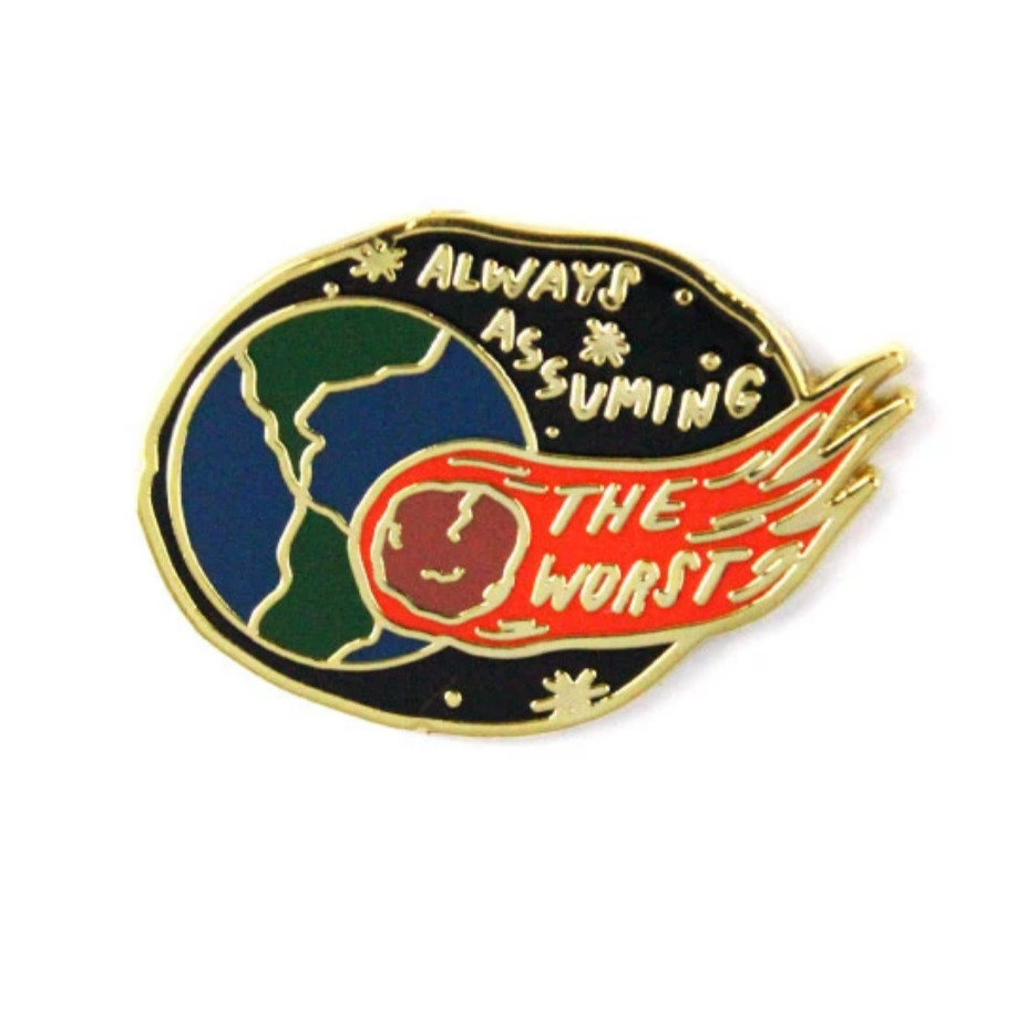 Always Assuming the Worst Enamel Pin