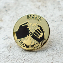 Make No Promises Enamel Pin