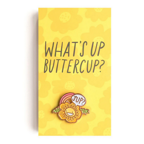 What's Up Buttercup Enamel Pin