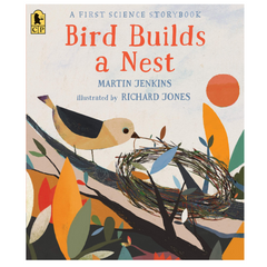 Bird Builds a Nest: A First Science Storybook (4-6yrs)