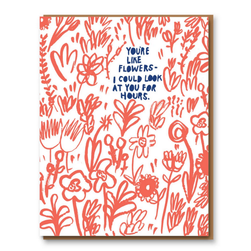 You're Like Flowers Card -Love