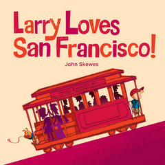Larry Loves San Francisco! (0-3yrs)