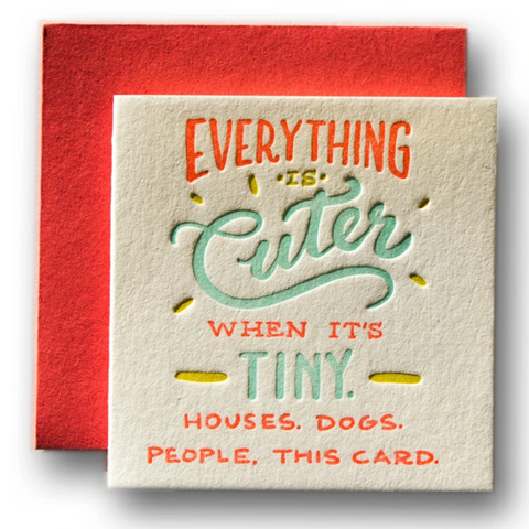 Tiny Card - Everything is Cuter... -Baby/Small Gift