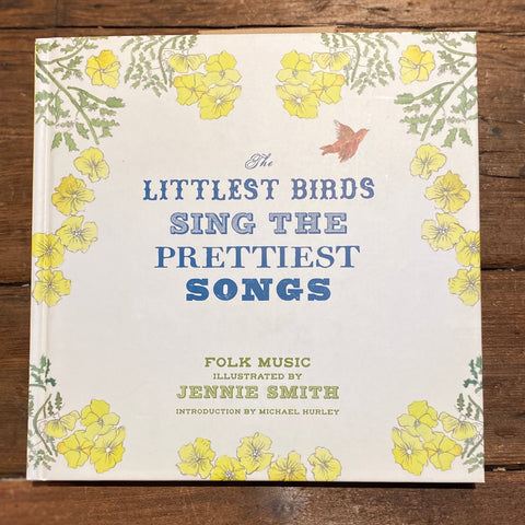 The Littlest Birds Sing the Prettiest Songs (10-adult)