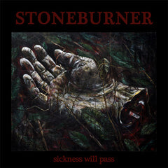 Stoneburner - Sickness Will Pass LP