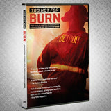 """TOO HOT FOR BURN"" DVD - BURN Webstore"