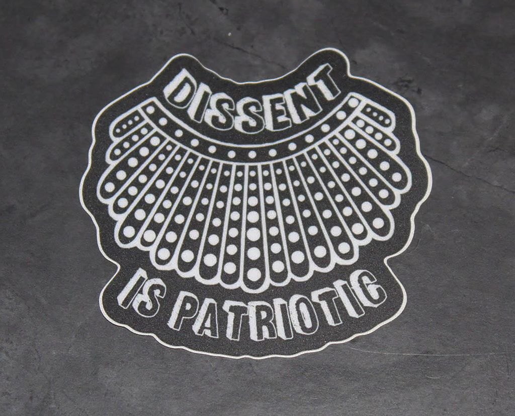 RBG Ruth Bader Ginsburg Dissent is Patriotic Sticker Decal - Pop Culture Spot