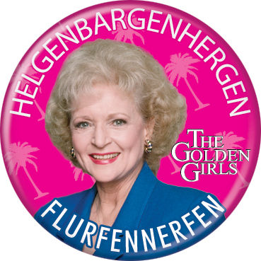 The Golden Girls Rose Nylund Button Pin