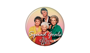 The Golden Girls Squad Goals Button Pin - Pop Culture Spot