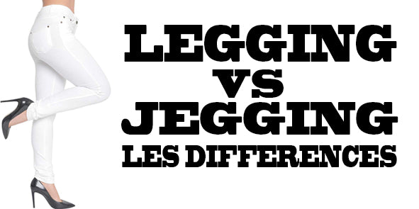 Legging ou Jegging - les differences | E-Legging