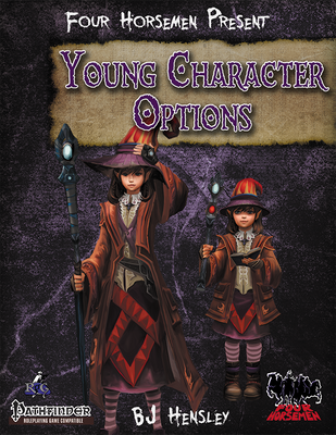 Four Horsemen Present: Young Character Options
