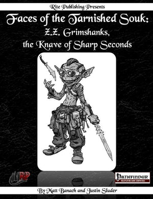 Faces of the Tarnished Souk: Z.Z. Grimshanks, the Knave of Sharp Seconds