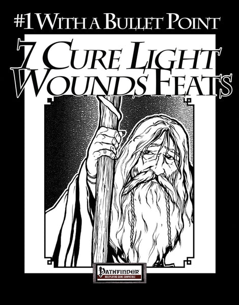 #1 with a Bullet Point: 7 Cure Light Wounds Feats