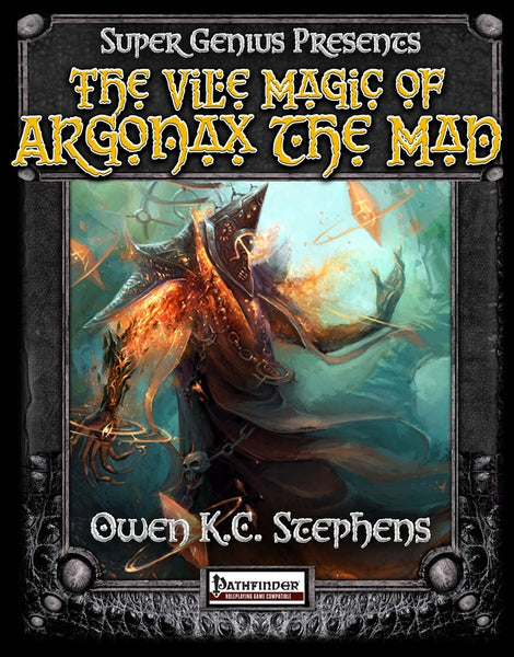 The Vile Magic of Argonax the Mad