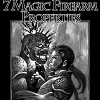 #1 with a Bullet Point: 7 Magic Firearm Properties