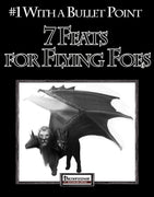 #1 with a Bullet Point: 7 Feats for Flying Foes