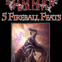 #1 with a Bullet Point: 5 Fireball Feats