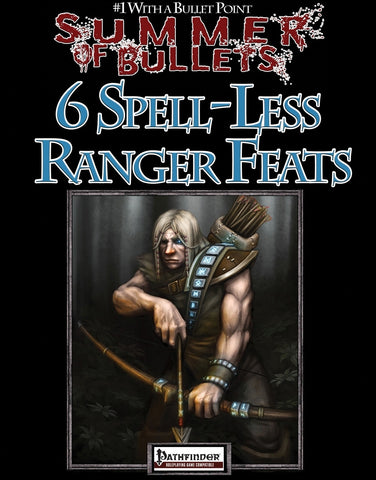 #1 with a Bullet Point: 6 Spell-less Ranger Feats