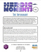 Heroic Moments: The Informant