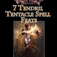 #1 with a Bullet Point: 7 Tendril Tentacle Spell Feats