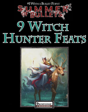 #1 with a Bullet Point: 9 Witch Hunter Feats