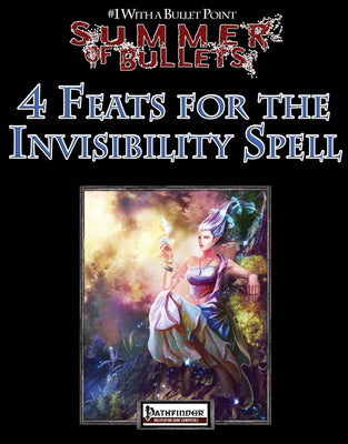 #1 with a Bullet Point: 4 Feats for the Invisibility Spell