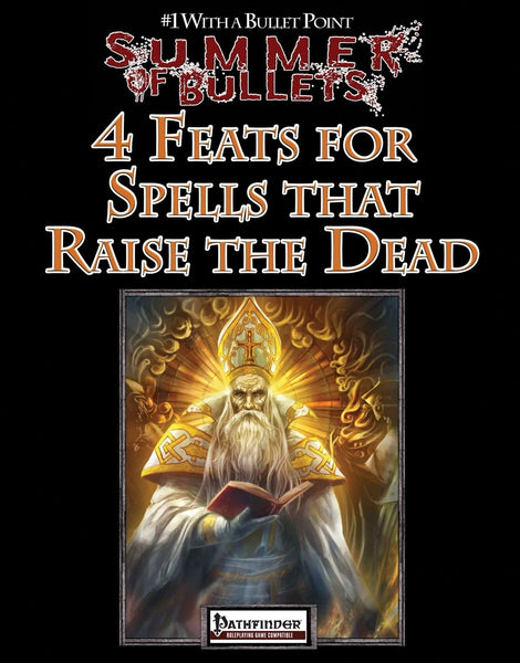 #1 with a Bullet Point: 4 Feats for Spells that Raise the Dead