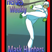 Heroes Weekly, Vol 1, Issue #5, Mask Hunters