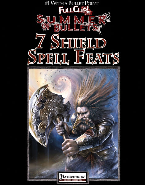 #1 with a Bullet Point: 7 Shield Spell Feats