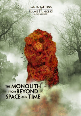 Lamentations of the Flame Princess: The Monolith from Beyond Space & Time