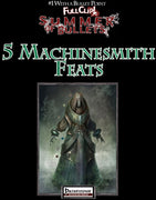 #1 with a Bullet Point: 5 Machinesmith Feats