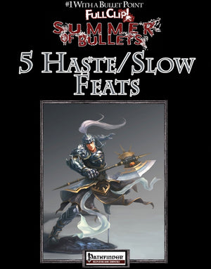 #1 with a Bullet Point: 5 Haste/Slow Feats