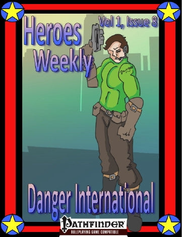 Heroes Weekly, Vol 1, Issue #8, Danger Inc.