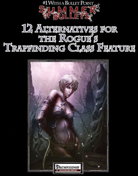 #1 with a Bullet Point: 12 Alternatives for the Rogue's Trapfinding Class Ability
