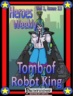 Heroes Weekly, Vol 1, Issue #13, Tomb of the Robot King