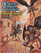 Dungeon Crawl Classics #73: Emirikol Was Framed!