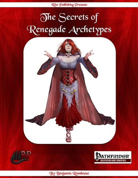 The Secrets of Renegade Archetypes