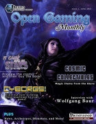 Open Gaming Monthly is your Premier source for all NEW content for the Pathfinder Roleplaying Game, Swords & Wizardry, Mutants & Masterminds, and more.