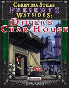 Christina Stiles Presents - Waysides: Didjer's Crab House