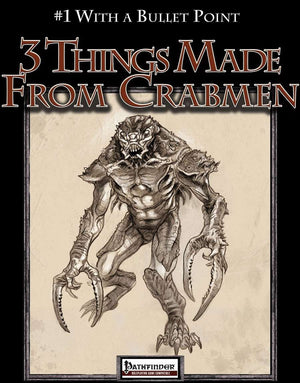 #1 With a Bullet Point: 3 Things Made From Crabmen