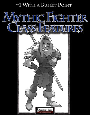 #1 With a Bullet Point: Mythic Fighter Class Features