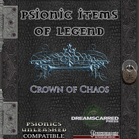 Psionic Items of Legend: Crown of Chaos