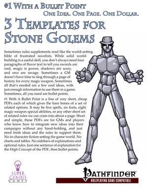 #1 With a Bullet Point: 3 Templates for Stone Golems